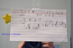 """Written by my Kindergartner: """"Don't start the house on fire. Go to church. Less computer time."""""""